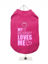 ''My Mummy Loves Me'' Harness-Lined Dog T-Shirt