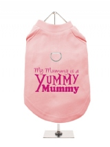 ''Mothers Day: Yummy Mummy'' Harness-Lined Dog T-Shirt
