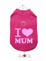 ''Mothers Day: I Love Mum'' Harness-Lined Dog T-Shirt